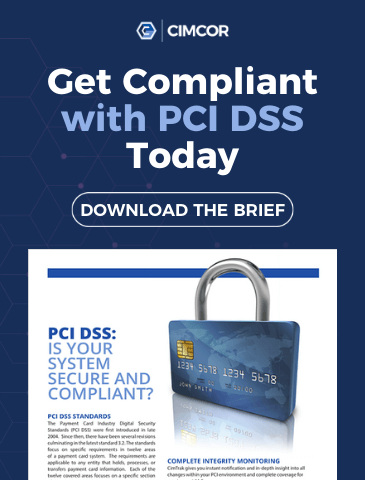 Get compliant with PCI DSS today with your free solution brief from Cimcor
